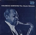 COLEMAN HAWKINS The Hawk Relaxes album cover