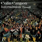 COLIN CANNON Intermission (Farewell) album cover