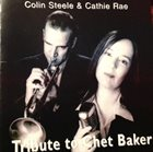 COLIN STEELE Colin Steele & Cathie Rae : Tribute To Chet Baker album cover