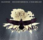COLIN STETSON New History Warfare Vol. 3: To See More Light album cover