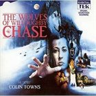 COLIN TOWNS The Wolves Of Willoughby Chase album cover