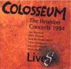 COLOSSEUM/COLOSSEUM II The Reunion Concerts 1994 album cover