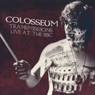 COLOSSEUM/COLOSSEUM II Transmissions Live at the BBC album cover