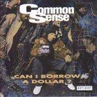 COMMON Common Sense : Can I Borrow A Dollar? album cover