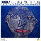 CONCHA BUIKA Concha Buika & Chucho Valdes : El Ultimo Trago album cover