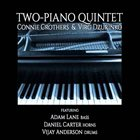 CONNIE CROTHERS Connie Crothers​/​Virg Dzurinko Two​-​Piano Quintet album cover