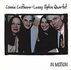 CONNIE CROTHERS Connie Crothers & Lenny Popkin Quartet : In Motion album cover