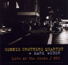 CONNIE CROTHERS Connie Crothers Quartet  + Mark Weber:  Live at The Stone album cover