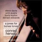 CONRAD HERWIG A Jones For Bones Tones album cover