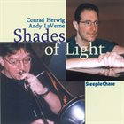 CONRAD HERWIG Conrad Herwig, Andy LaVerne : Shades Of Light album cover