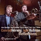 CONRAD HERWIG Conrad Herwig - Igor Butman : Reflections album cover