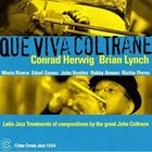 CONRAD HERWIG Que Viva Coltrane (with Brian Lynch) album cover