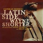 CONRAD HERWIG The Latin Side of Wayne Shorter album cover