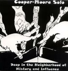 COOPER-MOORE Solo: Deep In The Neighborhood Of History And Influence album cover