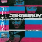 CORDUROY Quattro Live In Japan 1994 album cover