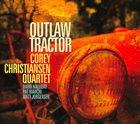 COREY CHRISTIANSEN Outlaw Tractor album cover
