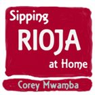 COREY MWAMBA Sipping Rioja at Home album cover