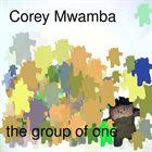 COREY MWAMBA the group of one album cover