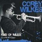 COREY WILKES Kind Of Miles: Live At The Velvet Lounge album cover