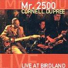 CORNELL DUPREE Mr. 2500 / Live At Birdland album cover