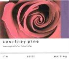 COURTNEY PINE I'm Still Waiting album cover