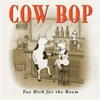 COW BOP Too Hick For The Room album cover