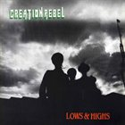 CREATION REBEL Lows & Highs album cover