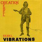 CREATION REBEL Rebel Vibrations album cover