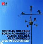 CRISTIAN SOLEANU Live In Bucharest (with Sorin Romanescu, Vlaicu Golcea & Vlad Popescu) album cover