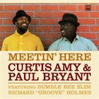 CURTIS AMY Curtis Amy & Paul Bryant – Meetin' Here (featuring Bumble Bee Slim & Richard