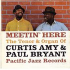 CURTIS AMY Curtis Amy, Paul Bryant : Meetin' Here album cover