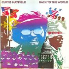 CURTIS MAYFIELD Back to the World album cover