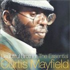CURTIS MAYFIELD Beautiful Brother: The Essential Curtis Mayfield album cover