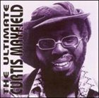 CURTIS MAYFIELD The Ultimate Curtis Mayfield album cover