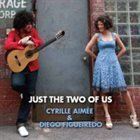 CYRILLE AIMÉE Cyrille Aimee & Diego Figueiredo : Just the Two of Us album cover