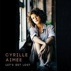 CYRILLE AIMÉE Let's Get Lost album cover