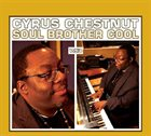 CYRUS CHESTNUT Soul Brother Cool album cover
