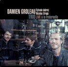 DAMIEN GROLEAU Live à la Fraternelle album cover