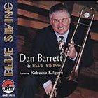 DAN BARRETT Dan Barrett/Rebecca Kilgore : Blue Swing album cover