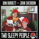 DAN BARRETT John Sheridan &  Dan Barrett: Two Sleepy People album cover