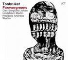 TONBRUKET (DAN BERGLUND'S TONBRUKET) Forevergreens album cover