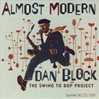 DAN BLOCK Almost Modern: The Swing to Bop Project album cover