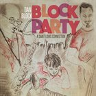 DAN BLOCK Block Party - A St. Louis Connection album cover