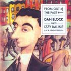 DAN BLOCK From Out Of The Past: Dan Block Plays Izzy Baline (Aka Irving Berlin) album cover