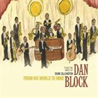 DAN BLOCK Plays The Music Of Duke Ellington: From His World To Mine album cover