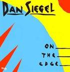 DAN SIEGEL On The Edge album cover