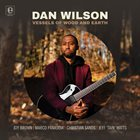 DAN WILSON Vessels of Wood and Earth album cover