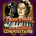 DANA SUESSE Plays Her Piano Compositions album cover