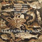 DANIEL CARTER Daniel Carter / Patrick Holmes / Matthew Putman / Hilliard Greene / Federico Ughi : Telepatia Liquida album cover