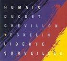 DANIEL HUMAIR Liberté surveillée album cover